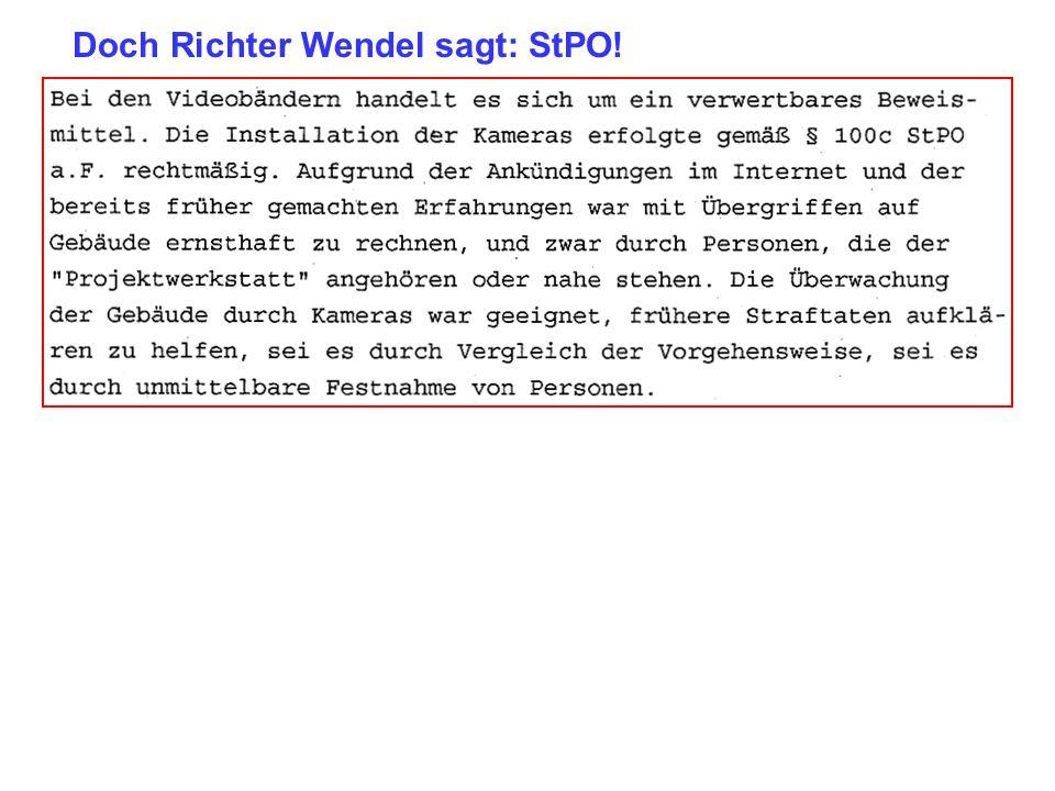 Doch Richter Wendel sagt: StPO!
