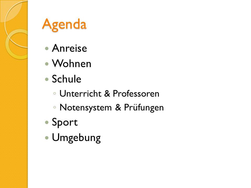 Agenda Anreise Wohnen Schule Sport Umgebung Unterricht & Professoren