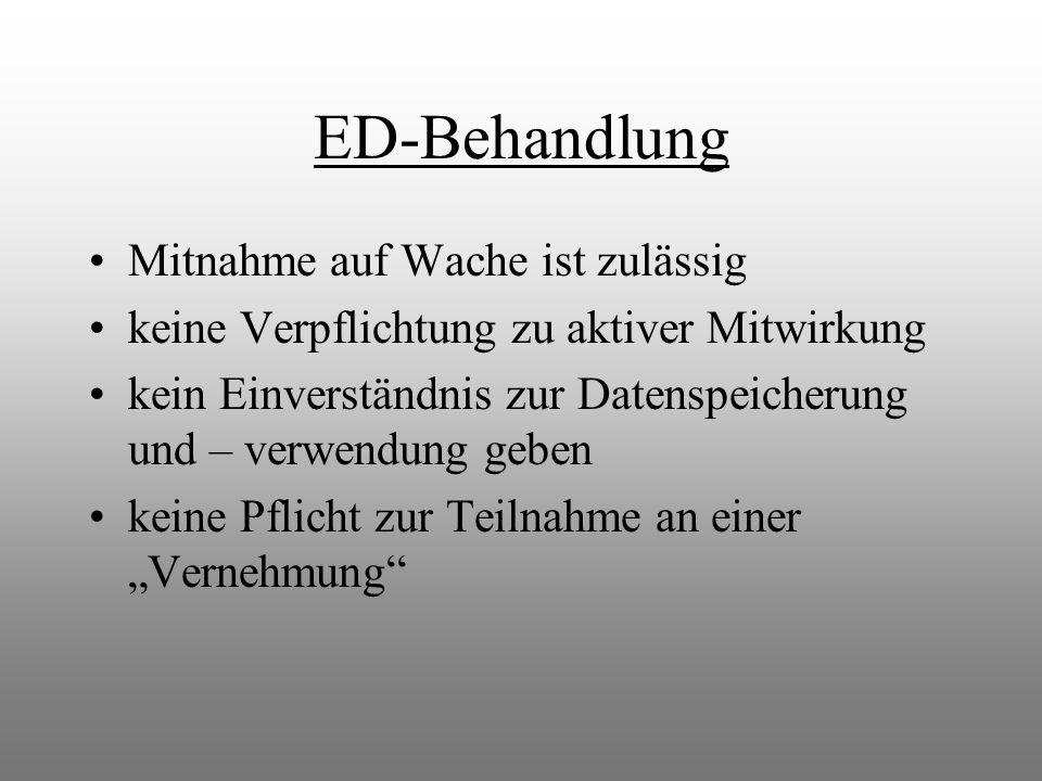 ED-Behandlung Mitnahme auf Wache ist zulässig