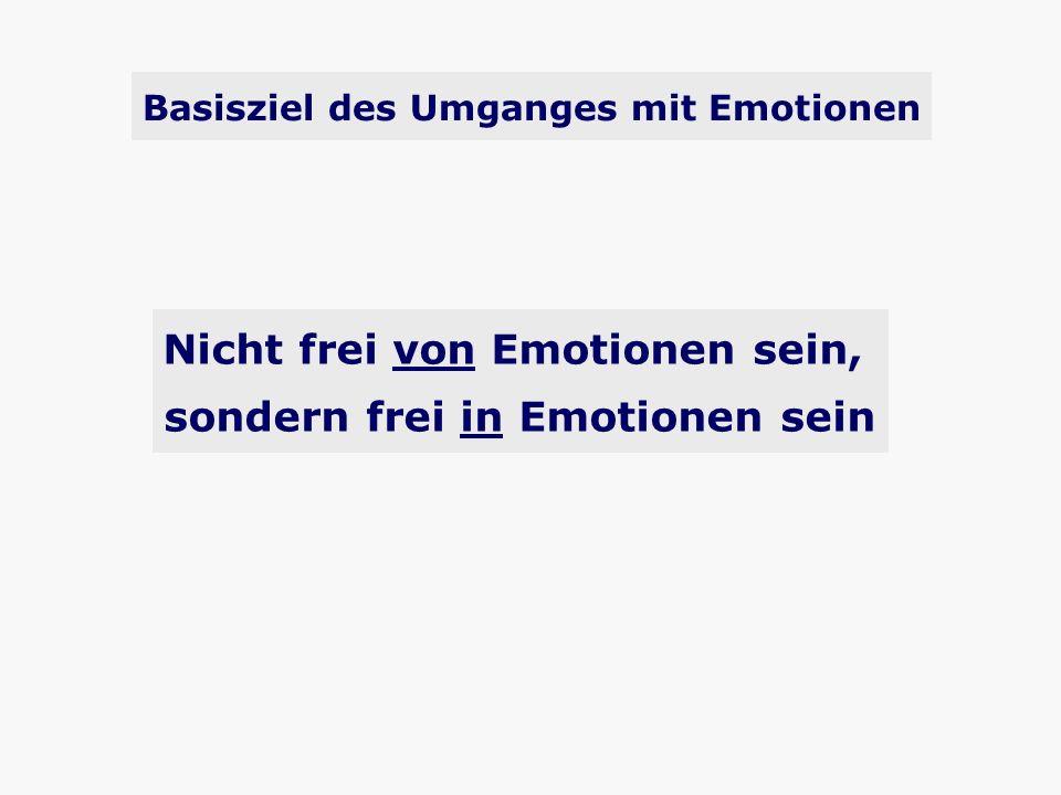 Nicht frei von Emotionen sein, sondern frei in Emotionen sein