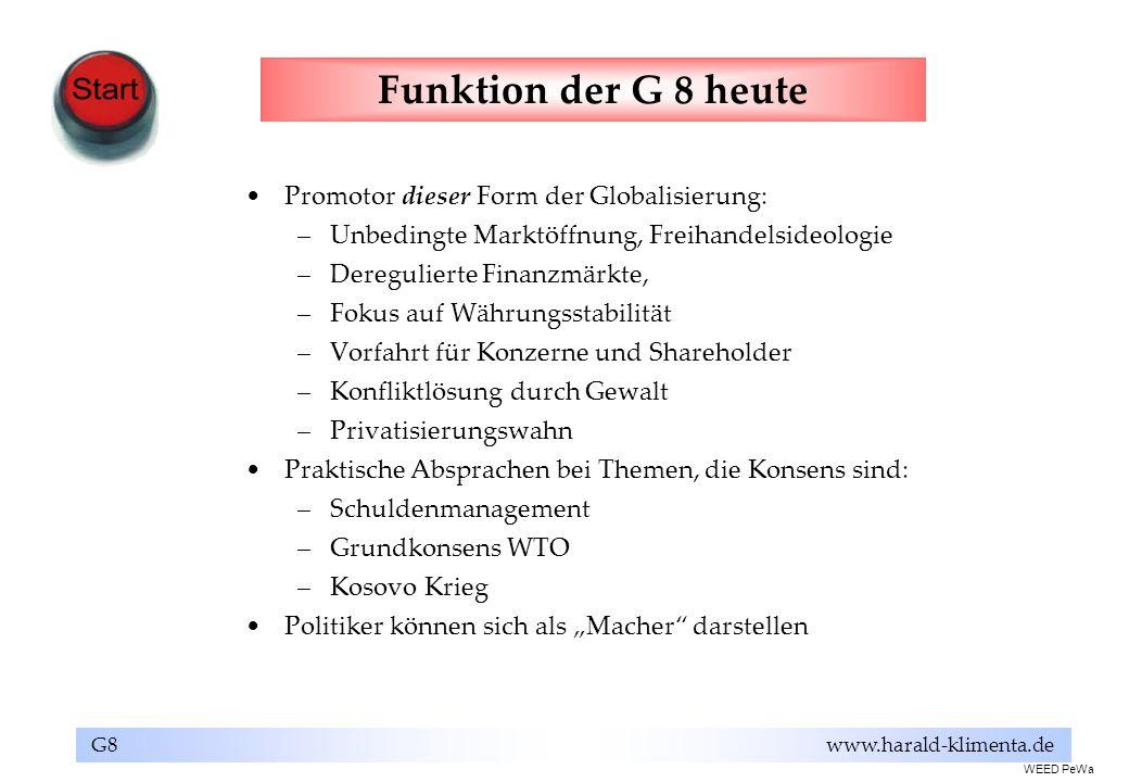 Funktion der G 8 heute Promotor dieser Form der Globalisierung: