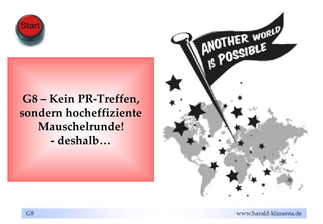 G8 – Kein PR-Treffen, sondern hocheffiziente Mauschelrunde! - deshalb…