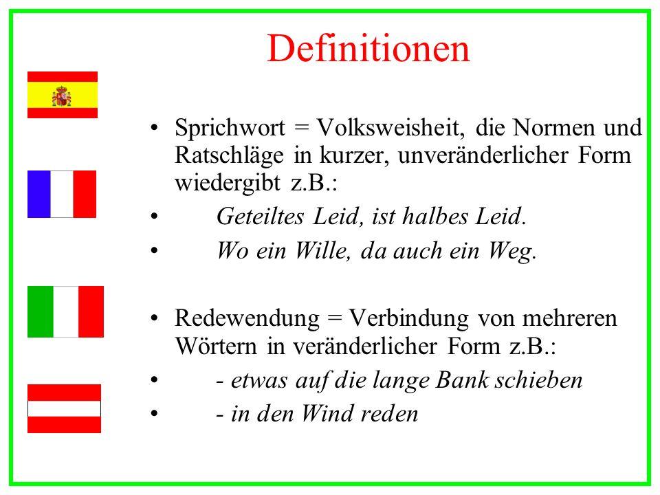 DefinitionenSprichwort = Volksweisheit, die Normen und Ratschläge in kurzer, unveränderlicher Form wiedergibt z.B.: