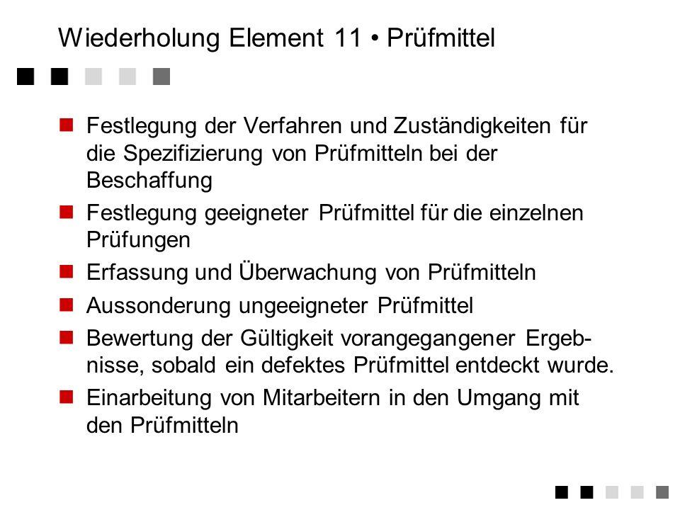 Wiederholung Element 11 • Prüfmittel