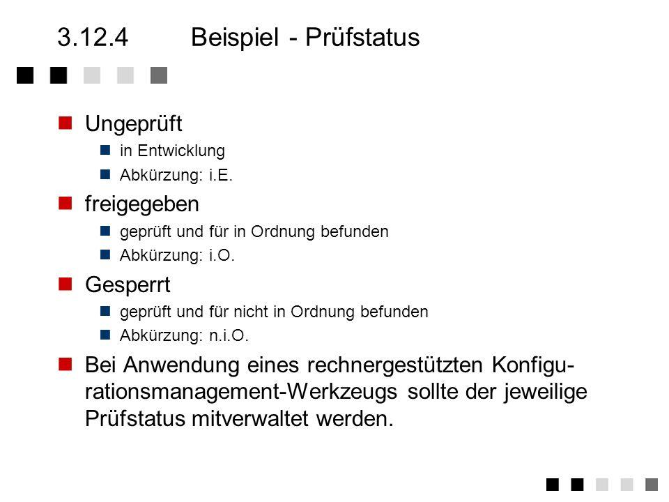 3.12.4 Beispiel - Prüfstatus Ungeprüft freigegeben Gesperrt
