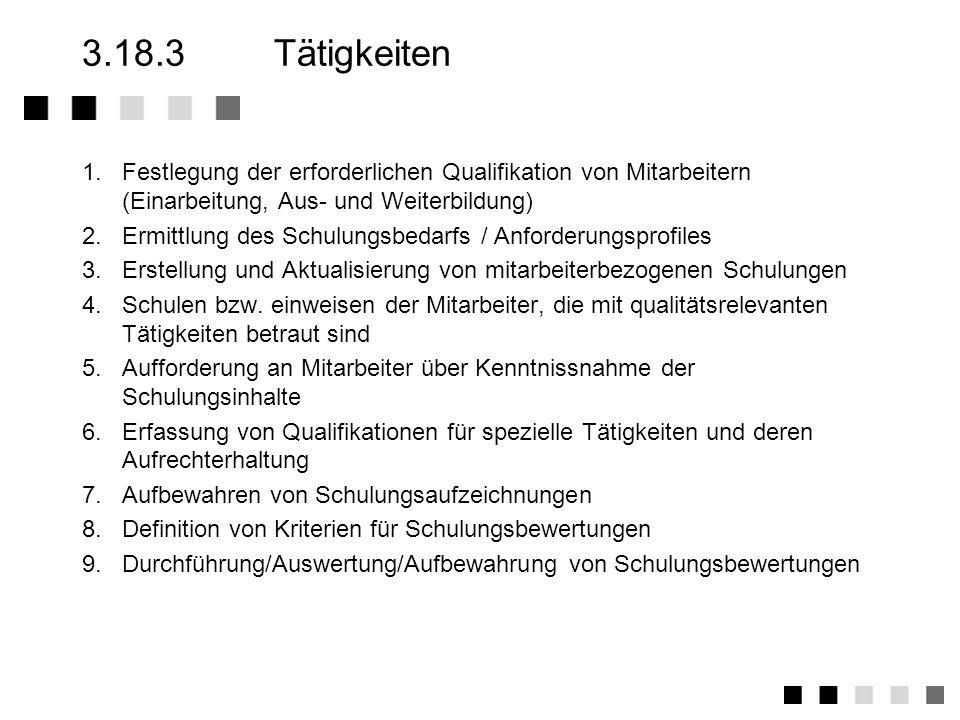 3.18.3 Tätigkeiten1. Festlegung der erforderlichen Qualifikation von Mitarbeitern (Einarbeitung, Aus- und Weiterbildung)