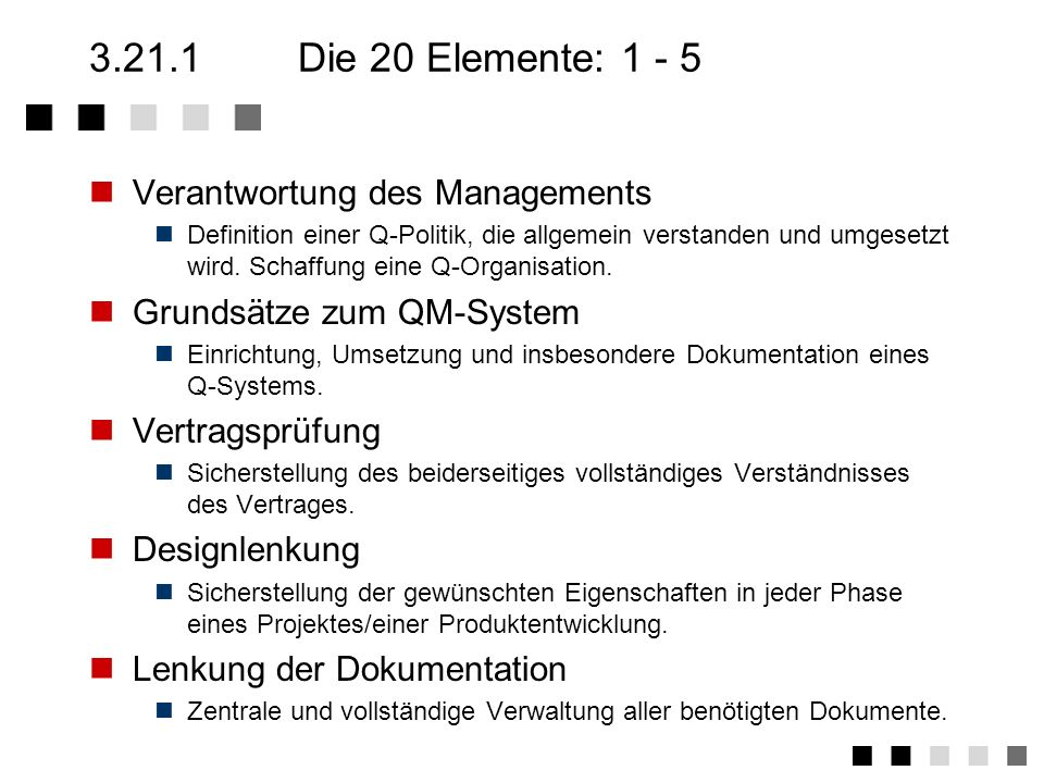 3.21.1 Die 20 Elemente: 1 - 5 Verantwortung des Managements