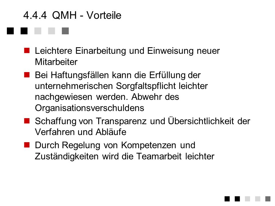 4.4.4 QMH - VorteileLeichtere Einarbeitung und Einweisung neuer Mitarbeiter.