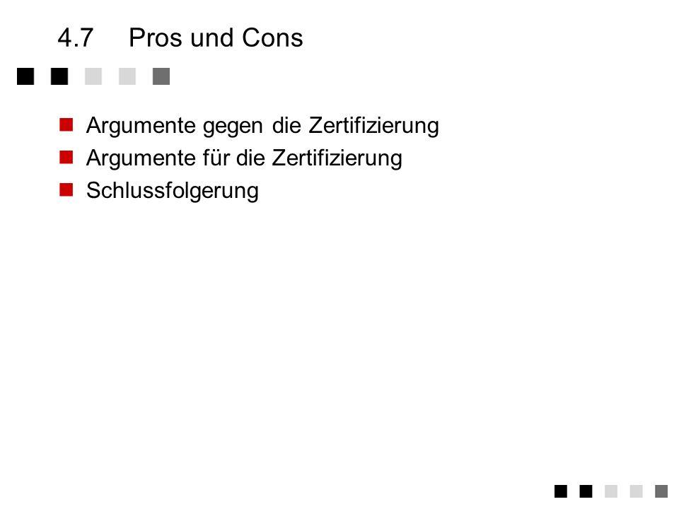 4.7 Pros und Cons Argumente gegen die Zertifizierung