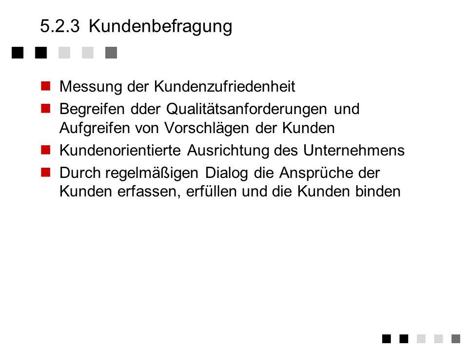 5.2.3 Kundenbefragung Messung der Kundenzufriedenheit