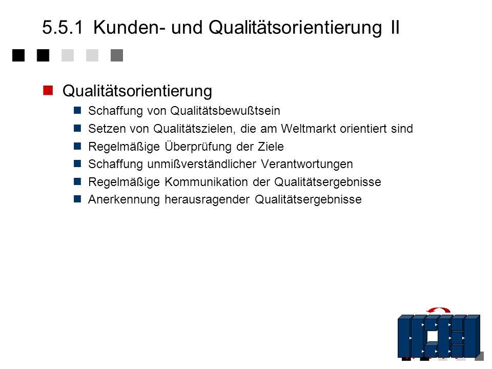 5.5.1 Kunden- und Qualitätsorientierung II