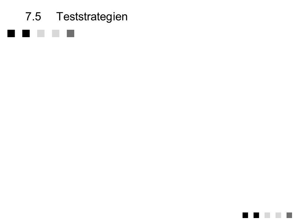 7.5 Teststrategien
