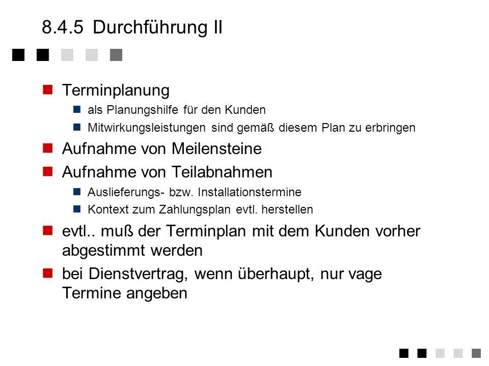 8.4.5 Durchführung II Terminplanung Aufnahme von Meilensteine