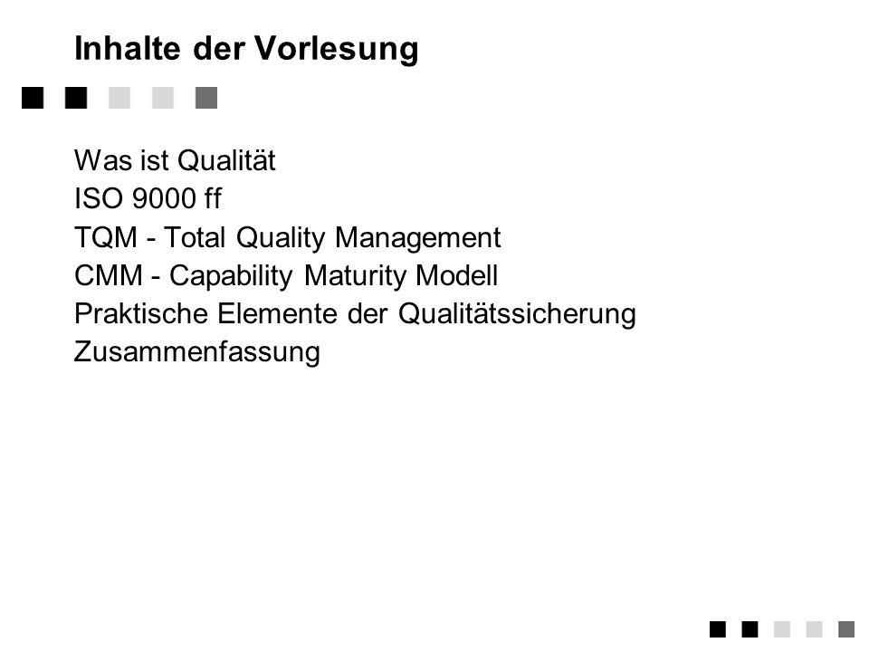 Inhalte der Vorlesung Was ist Qualität ISO 9000 ff