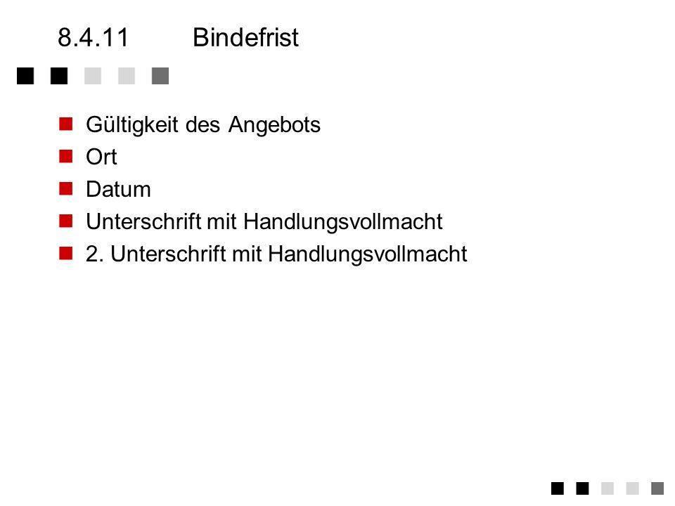 8.4.11 Bindefrist Gültigkeit des Angebots Ort Datum