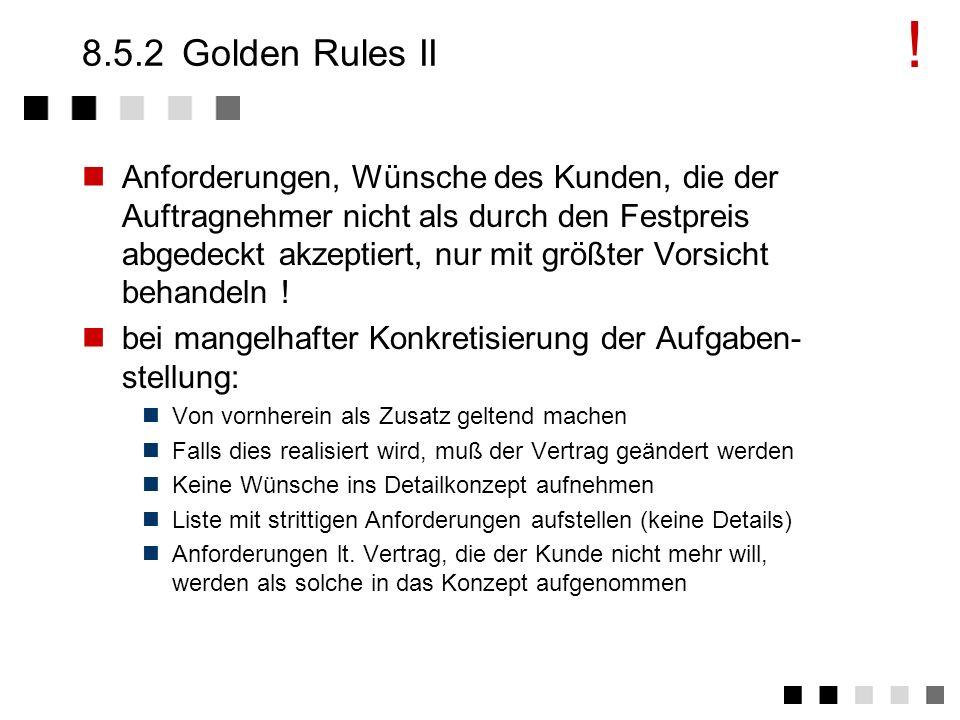 !8.5.2 Golden Rules II.