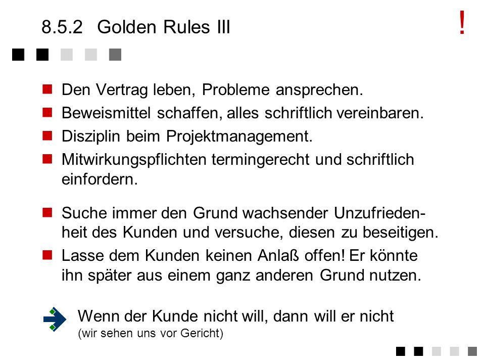 ! 8.5.2 Golden Rules III Den Vertrag leben, Probleme ansprechen.