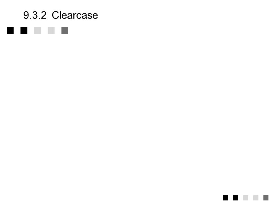 9.3.2 Clearcase