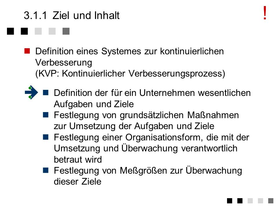 !3.1.1 Ziel und Inhalt. Definition eines Systemes zur kontinuierlichen Verbesserung (KVP: Kontinuierlicher Verbesserungsprozess)