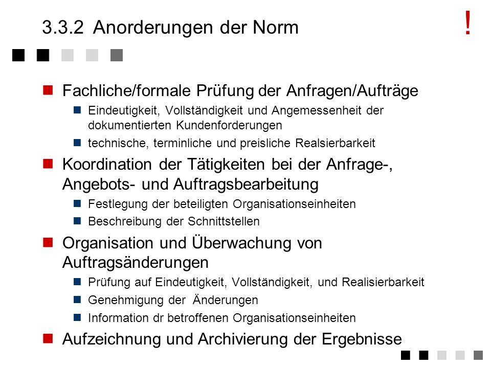 !3.3.2 Anorderungen der Norm. Fachliche/formale Prüfung der Anfragen/Aufträge.