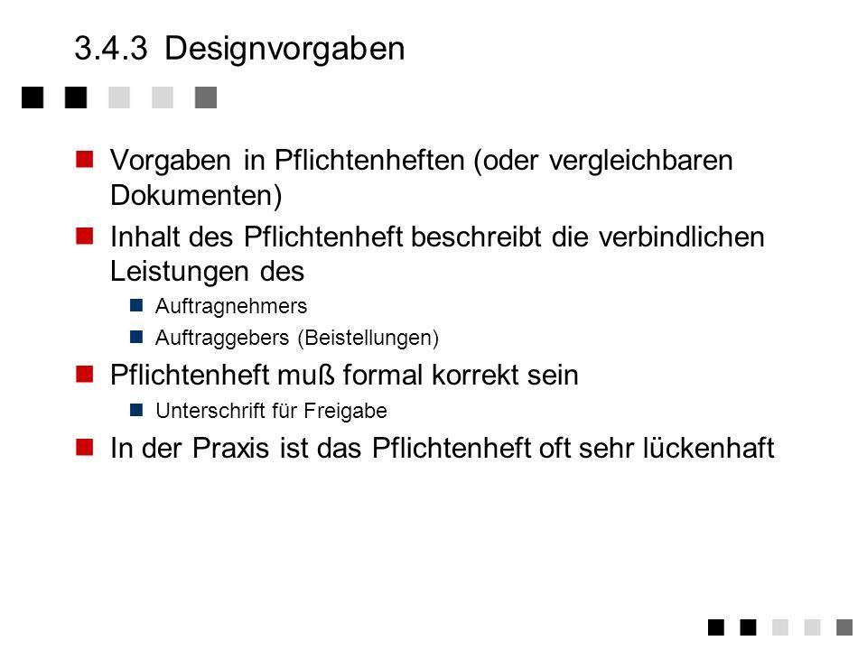 3.4.3 DesignvorgabenVorgaben in Pflichtenheften (oder vergleichbaren Dokumenten)