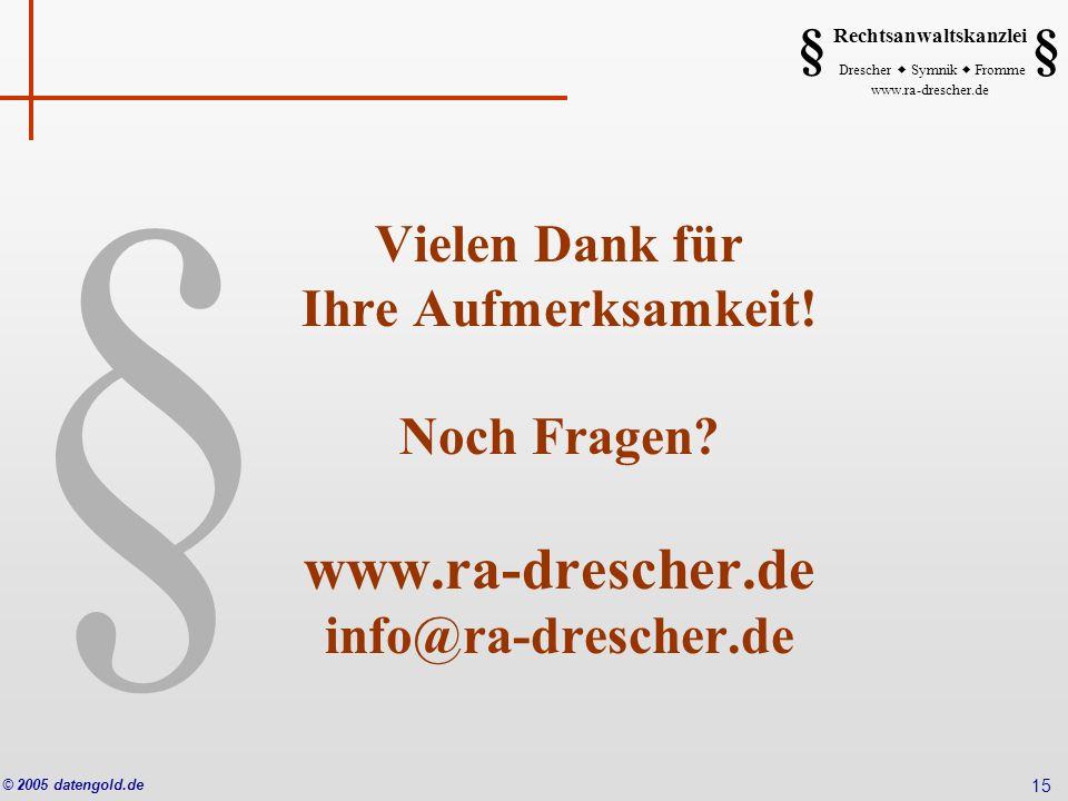 Vielen Dank für Ihre Aufmerksamkeit. Noch Fragen. www. ra-drescher