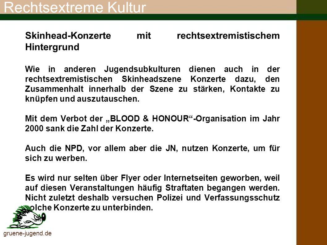 Rechtsextreme KulturSkinhead-Konzerte mit rechtsextremistischem Hintergrund.