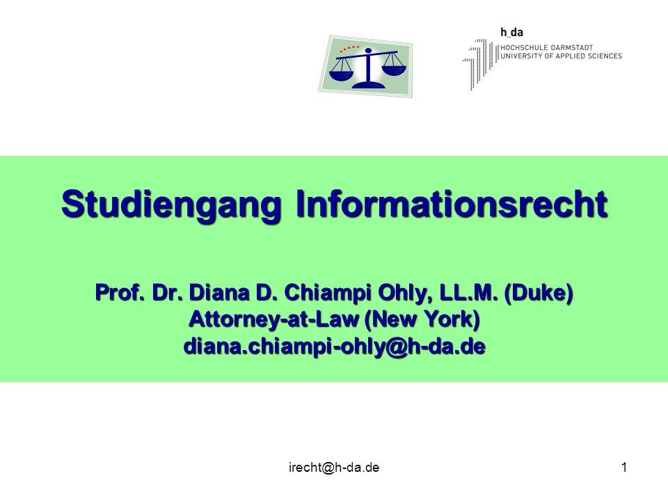 Studiengang Informationsrecht Prof. Dr. Diana D. Chiampi Ohly, LL. M