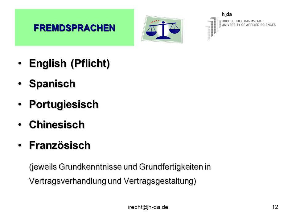 FREMDSPRACHEN English (Pflicht) Spanisch. Portugiesisch. Chinesisch. Französisch.
