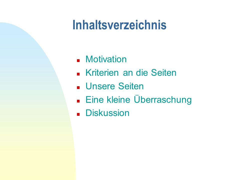 Inhaltsverzeichnis Motivation Kriterien an die Seiten Unsere Seiten