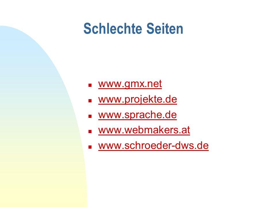 Schlechte Seiten www.gmx.net www.projekte.de www.sprache.de