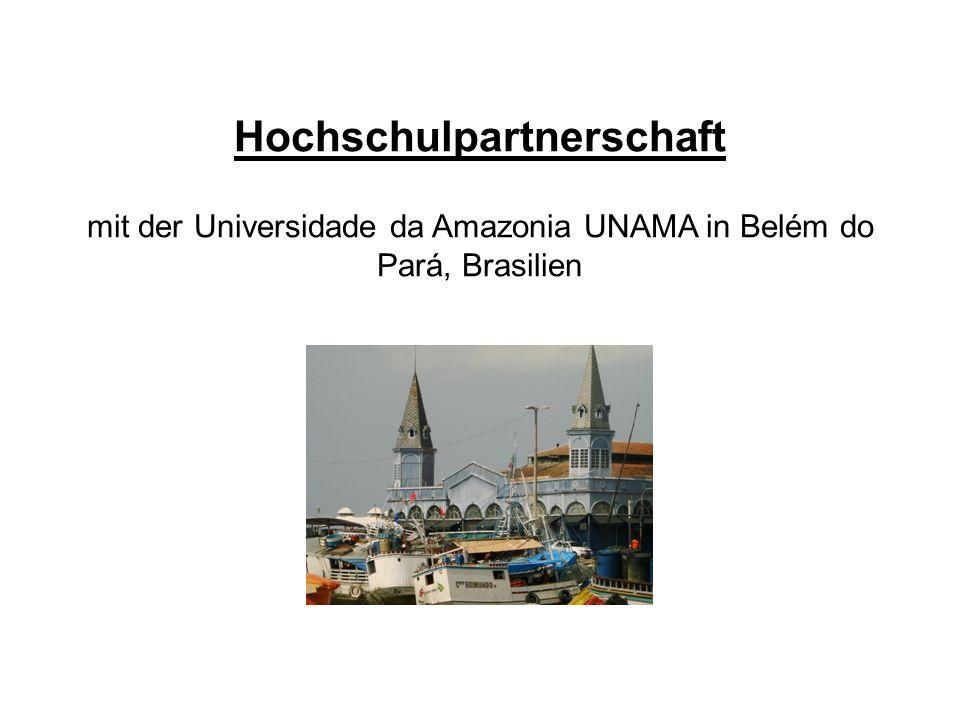 Hochschulpartnerschaft mit der Universidade da Amazonia UNAMA in Belém do Pará, Brasilien