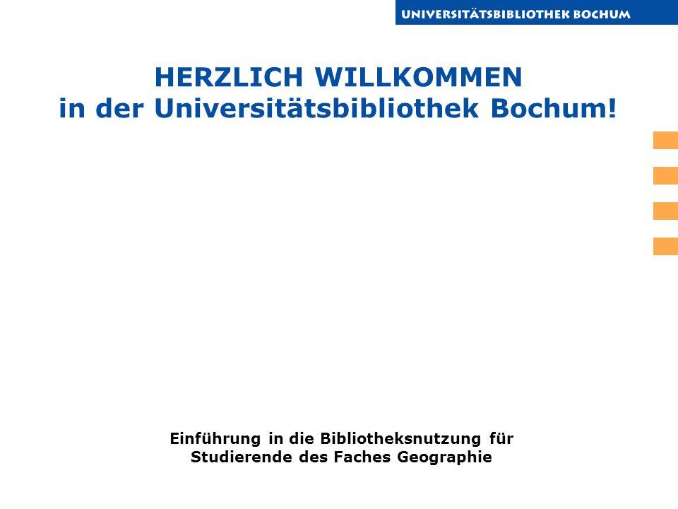 HERZLICH WILLKOMMEN in der Universitätsbibliothek Bochum!