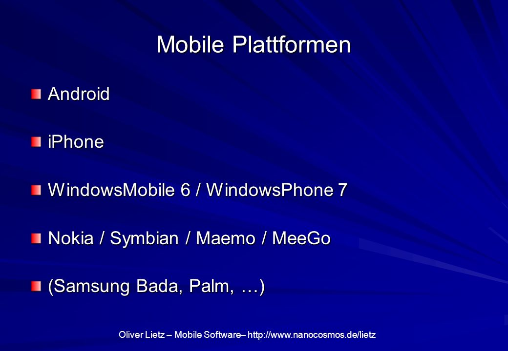 Mobile Plattformen Android iPhone WindowsMobile 6 / WindowsPhone 7