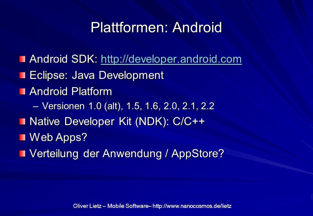 Plattformen: Android Android SDK: http://developer.android.com