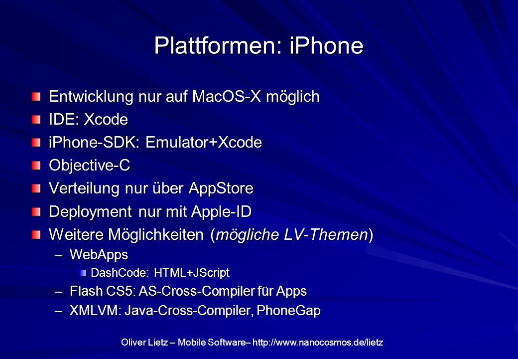 Plattformen: iPhone Entwicklung nur auf MacOS-X möglich IDE: Xcode