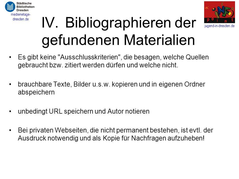 IV. Bibliographieren der gefundenen Materialien