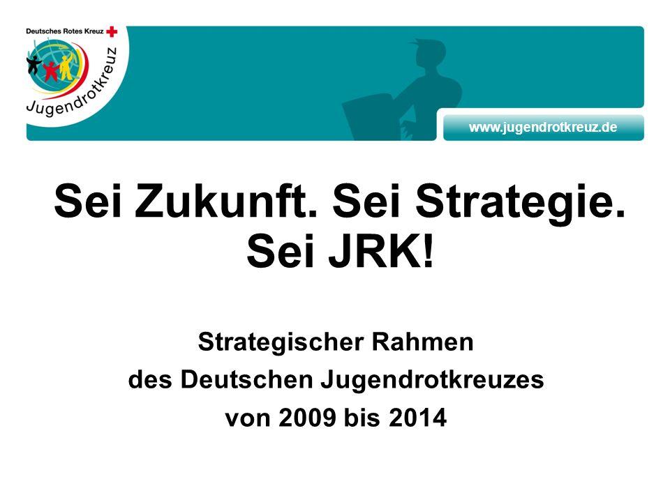 Sei Zukunft. Sei Strategie. Sei JRK!