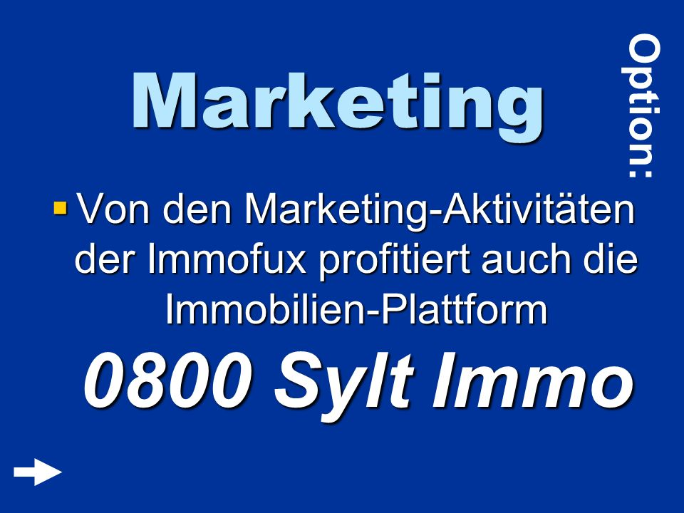 Marketing Option: Von den Marketing-Aktivitäten der Immofux profitiert auch die Immobilien-Plattform 0800 Sylt Immo.
