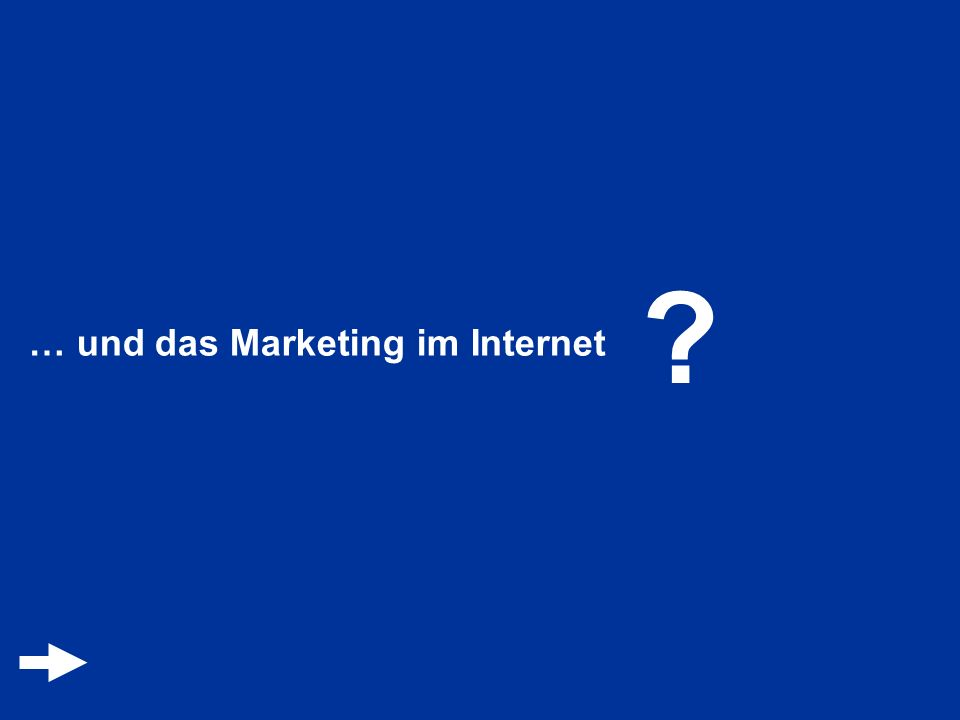 … und das Marketing im Internet