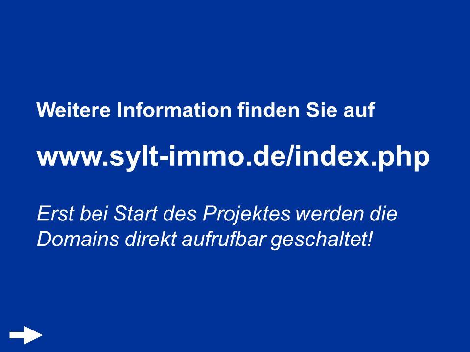 www.sylt-immo.de/index.php Weitere Information finden Sie auf
