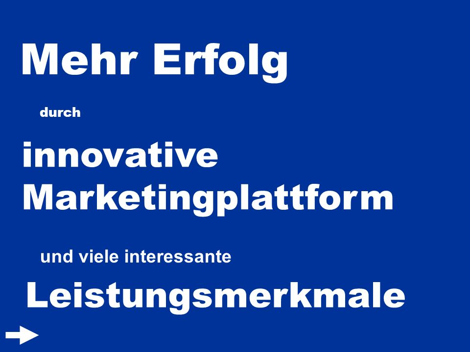 Mehr Erfolg innovative Marketingplattform Leistungsmerkmale