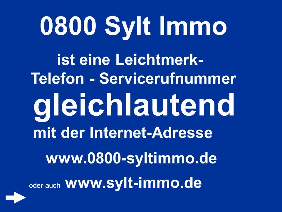 0800 Sylt Immo ist eine Leichtmerk- Telefon - Servicerufnummer