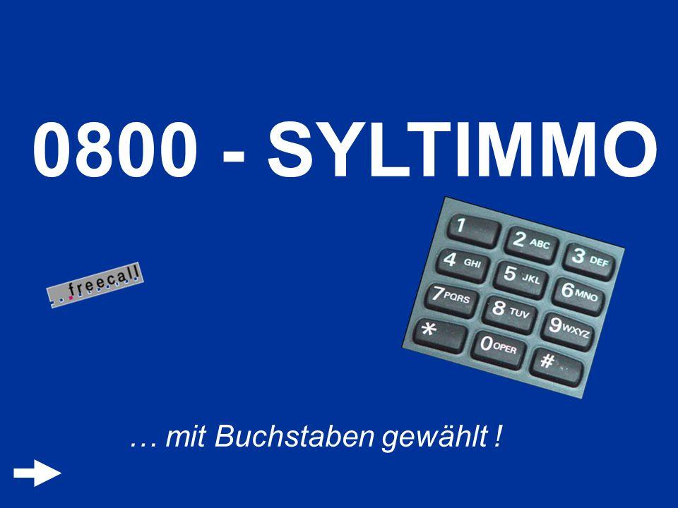 0800 - SYLTIMMO … mit Buchstaben gewählt !