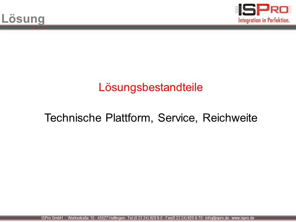 Technische Plattform, Service, Reichweite