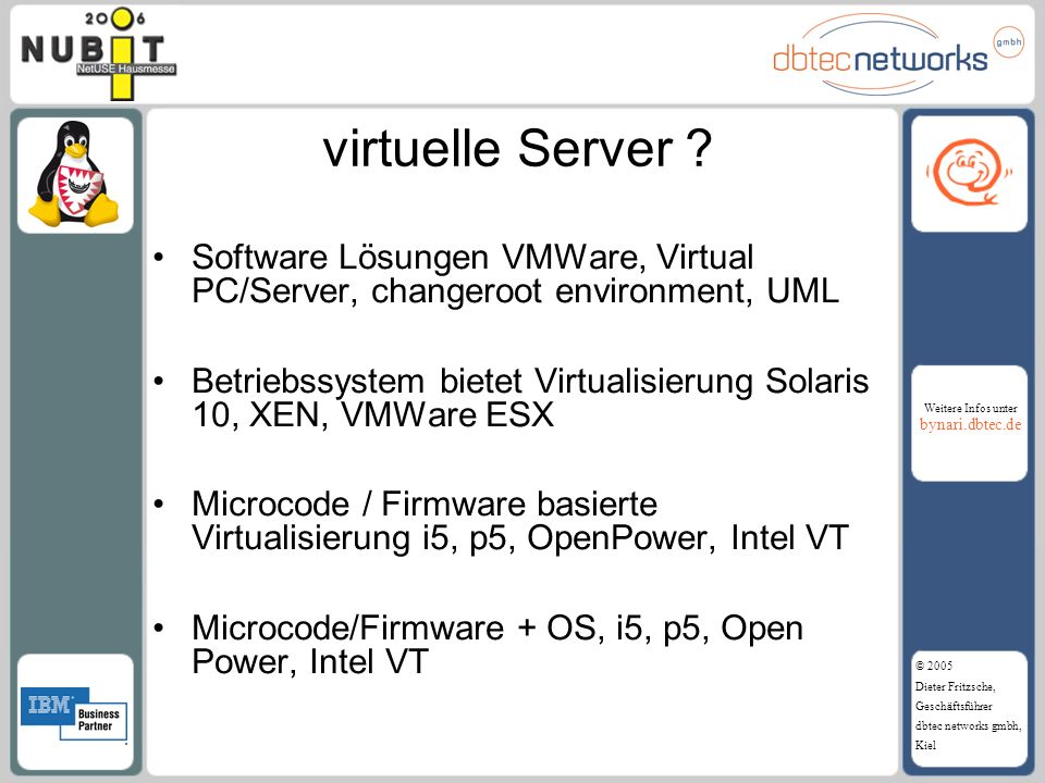 virtuelle Server Software Lösungen VMWare, Virtual PC/Server, changeroot environment, UML.