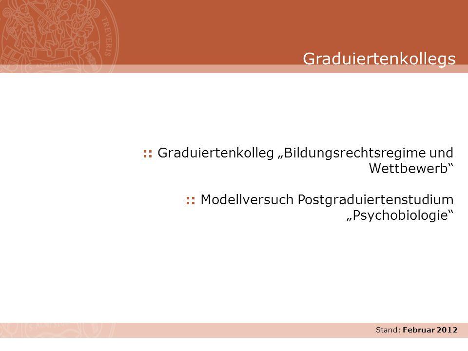 """Graduiertenkollegs :: Graduiertenkolleg """"Bildungsrechtsregime und Wettbewerb :: Modellversuch Postgraduiertenstudium """"Psychobiologie"""