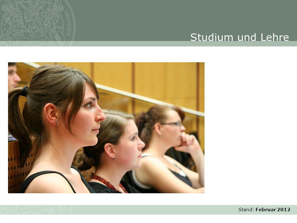 Studium und Lehre Stand: Februar 2012