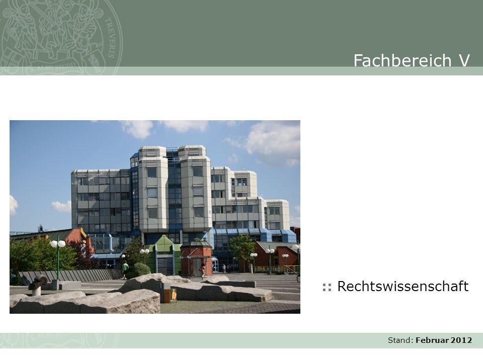 Fachbereich V :: Rechtswissenschaft Stand: Februar 2012