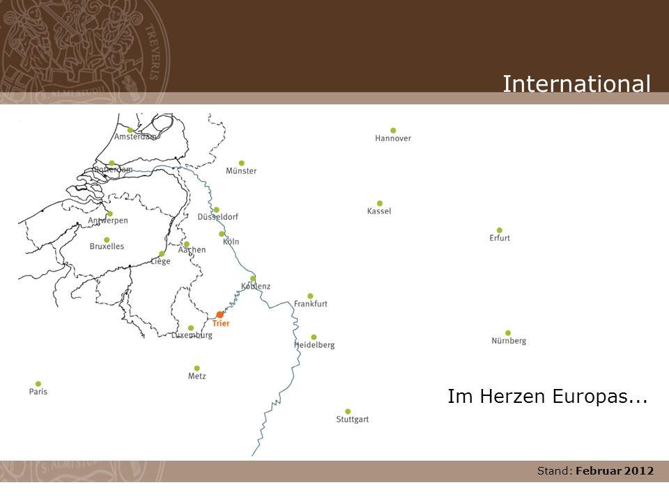 International Im Herzen Europas... Stand: Februar 2012